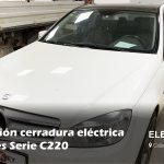 Reparación cerradura eléctrica Mercedes C220