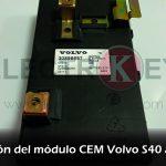 Reparación del módulo CEM Volvo S40 año 2000