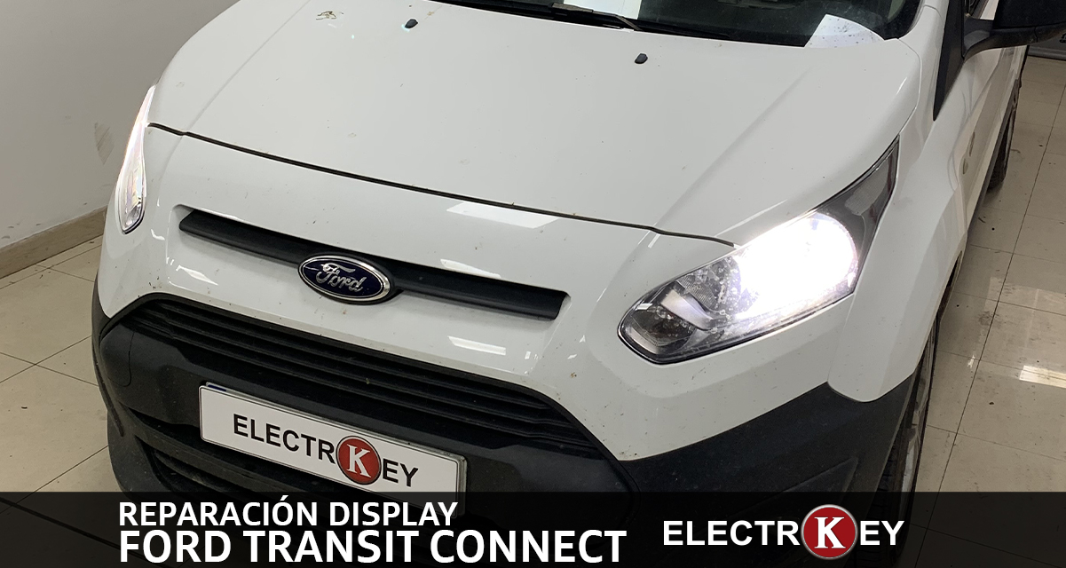 REPARACIÓN DISPLAY FORD TRANSIT CONNECT